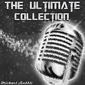 Play & Download The Ultimate Collection (50 Tracks) by Michael Bubble | Napster