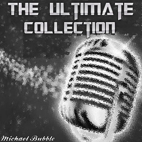 The Ultimate Collection (50 Tracks) by Michael Bubble