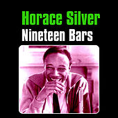 Play & Download Nineteen Bars by Horace Silver | Napster