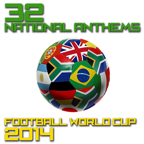 Play & Download 32 National Anthems Football World Cup 2014 by National Anthems Orchestra | Napster