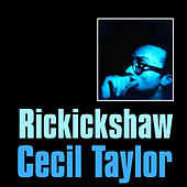 Play & Download Rickickshaw by Cecil Taylor | Napster