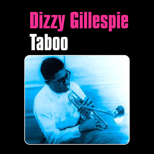 Play & Download Taboo by Dizzy Gillespie | Napster