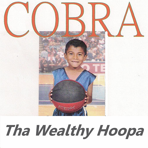 Tha Wealthy Hoopa by Cobra