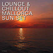 Play & Download Lounge & Chillout Mallorca Sun-Set by Various Artists | Napster