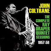 The Complete Ray Draper Quintet Sessions 1957-58 by John Coltrane
