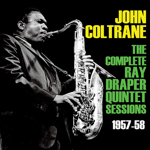 Play & Download The Complete Ray Draper Quintet Sessions 1957-58 by John Coltrane | Napster