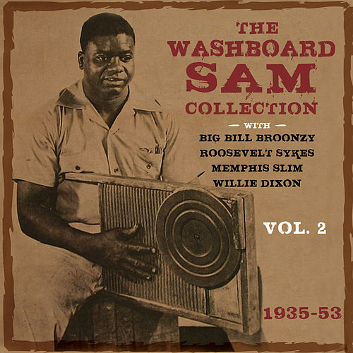 Play & Download The Washboard Sam Collection 1935-53, Vol. 2 by Washboard Sam | Napster
