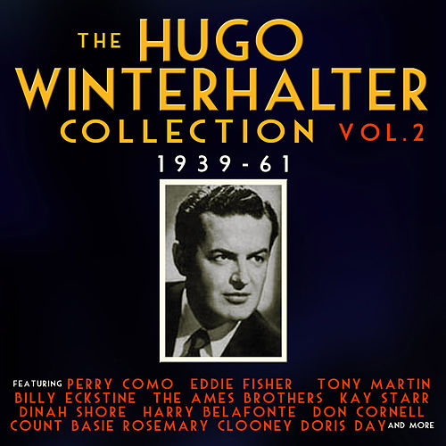 Play & Download The Hugo Winterhalter Collection 1939-62, Vol. 2 by Various Artists | Napster