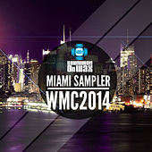 Play & Download Miami Sampler WMC 2014 by Various Artists | Napster