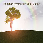Play & Download Familiar Hymns for Solo Guitar by The O'Neill Brothers Group | Napster