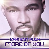 Play & Download More of You by Earnest Pugh | Napster
