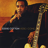 Here I Come von Eddie Cotton