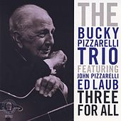 Play & Download Three For All by Bucky Pizzarelli | Napster