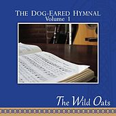 Play & Download The Dog-Eared Hymnal, Vol. I by The Wild Oats | Napster