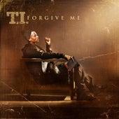 Forgive Me von T.I.
