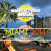 Play & Download Manufactured Music Miami 2014 by Various Artists | Napster
