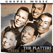 Cheer Up, My Brother von The Platters