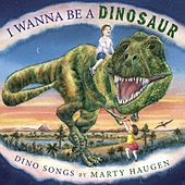 Play & Download I Wanna Be a Dinosaur by Marty Haugen | Napster