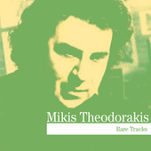 Play & Download Rare Tracks by Mikis Theodorakis (Μίκης Θεοδωράκης) | Napster