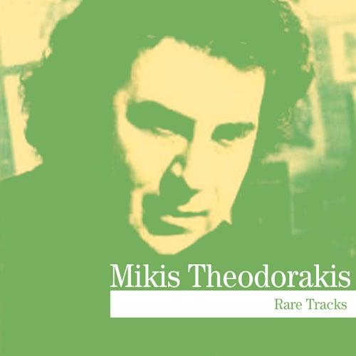 Play & Download Rare Tracks by Mikis Theodorakis (Μίκης Θεοδωράκης) | Napster