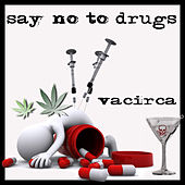 Play & Download Say No to Drugs by Circa | Napster