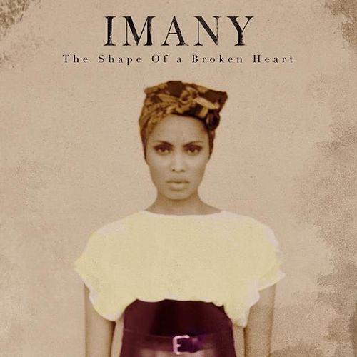 Play & Download The Shape of a Broken Heart by Imany | Napster