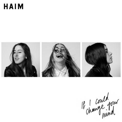 If I Could Change Your Mind de Haim