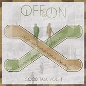 Play & Download Good Talk Vol. 1 by OFF! | Napster