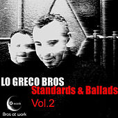 Play & Download Standards and Ballads, Vol. 2 by Lo Greco Bros | Napster