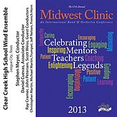 Play & Download 2013 Midwest Clinic: Clear Creek High School Wind Ensemble by Various Artists | Napster