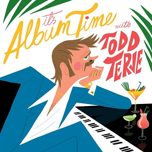 Play & Download It's Album Time by Todd Terje   Napster