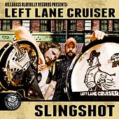 Play & Download Slingshot by Left Lane Cruiser | Napster