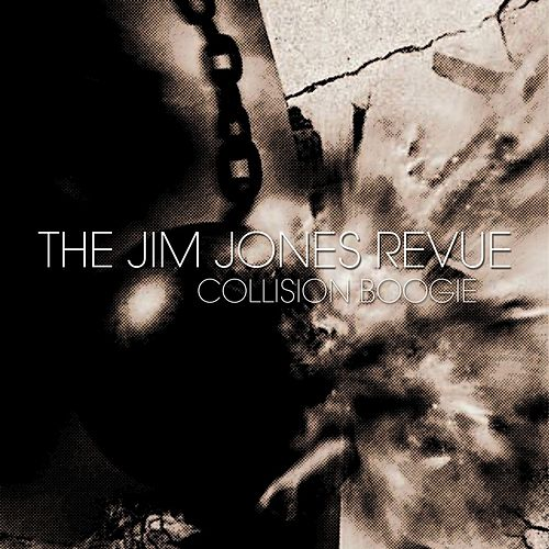 Collision Boogie - Single by The Jim Jones Revue
