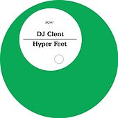 Play & Download Hyper Feet by DJ Clent | Napster