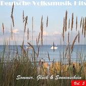 Deutsche Volksmusik Hits - Sommer, Glück & Sonnenschein, Vol. 5 by Various Artists