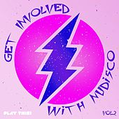 Play & Download Get Involved With Nudisco, Vol. 2 by Various Artists | Napster