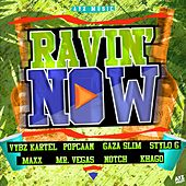 Play & Download Ravin Now by Various Artists | Napster