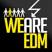 Play & Download We Are Edm by Various Artists | Napster