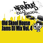 Old Skool House Jams Vol 4 - DJ Mix by Various Artists