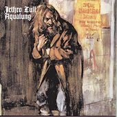 Play & Download Aqualung by Jethro Tull | Napster