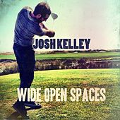 Play & Download Wide Open Spaces by Josh Kelley | Napster