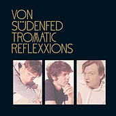 Play & Download Tromatic Reflexxions by Von Sudenfed | Napster