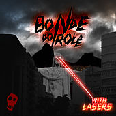 Bonde Do Role With Lasers by Bonde do Rolê