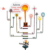 Love And Other Planets by Adem