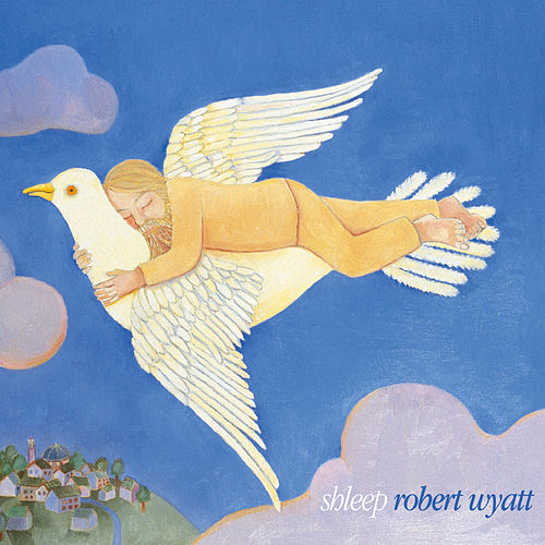 Shleep by Robert Wyatt