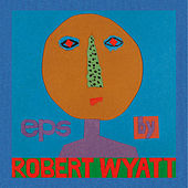 EPs by Robert Wyatt
