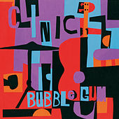 Play & Download Bubblegum by Clinic | Napster