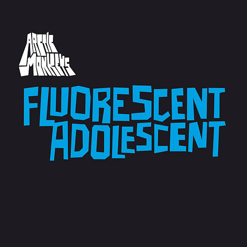 Fluorescent Adolescent by Arctic Monkeys