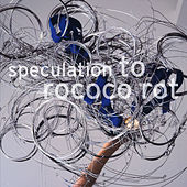Play & Download Speculation by To Rococo Rot | Napster