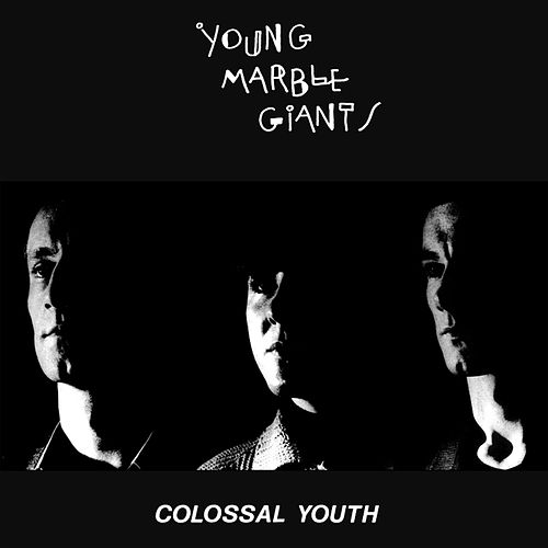 Play & Download Colossal Youth by Young Marble Giants | Napster